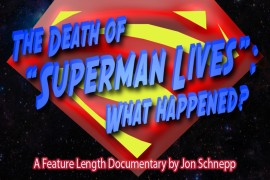 "See the First Ten Minutes of 'The Death Of ""Superman Lives"", What Happened?'"