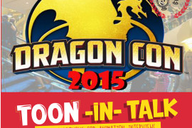 Toon-In Talk Episode 18: Interview with Dragon-Con's Beau Brown and Jake Trabox